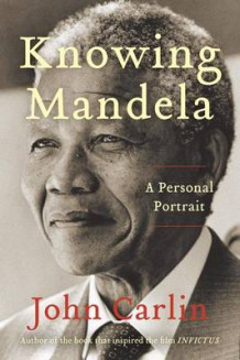 Knowing Mandela av John Carlin (Heftet)