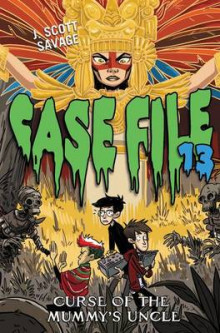 Case File 13 #4: Curse of the Mummy's Uncle av J Scott Savage (Innbundet)