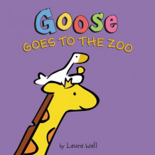 Goose Goes to the Zoo av Laura Wall (Innbundet)