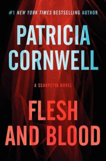 Flesh and Blood av Patricia Cornwell (Innbundet)