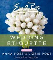 Emily Post's Wedding Etiquette av Anna Post og Lizzie Post (Innbundet)
