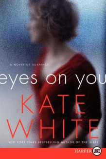 Eyes on You av Kate White (Heftet)