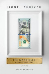 The Mandibles av Lionel Shriver (Innbundet)
