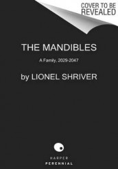 The Mandibles av Lionel Shriver (Heftet)