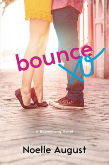 Bounce: A Boomerang Novel av Noelle August (Heftet)