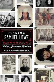 Finding Samuel Lowe: China, Jamaica, Harlem av Paula Williams Madison (Innbundet)