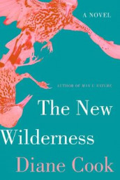The New Wilderness av Diane Cook (Innbundet)
