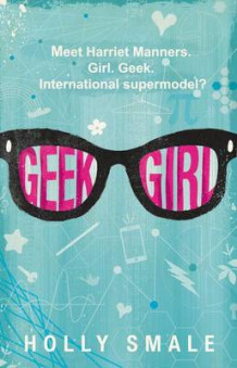 Geek Girl av Holly Smale (Heftet)