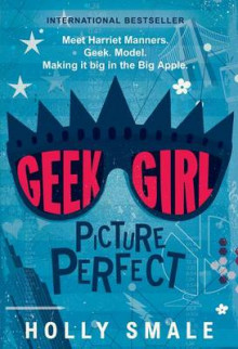 Geek Girl: Picture Perfect av Holly Smale (Innbundet)