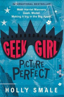 Geek Girl: Picture Perfect av Holly Smale (Heftet)