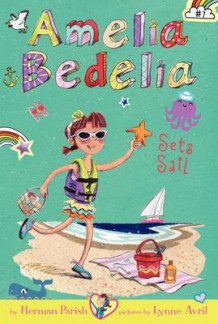 Amelia Bedelia Chapter Book #7: Amelia Bedelia Sets Sail av Herman Parish (Innbundet)