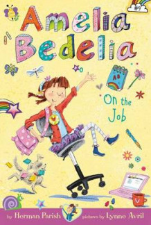Amelia Bedelia Chapter Book #9: Amelia Bedelia on the Job av Herman Parish (Innbundet)