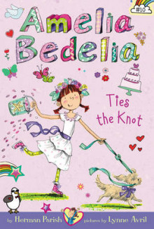 Amelia Bedelia Chapter Book #10: Amelia Bedelia Ties the Knot av Herman Parish (Heftet)