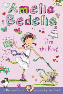 Amelia Bedelia Ties the Knot av Herman Parish (Innbundet)
