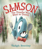 Omslag - Samson: The Piranha Who Went to Dinner