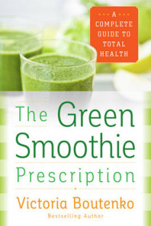 The Green Smoothie Prescription av Victoria Boutenko (Heftet)