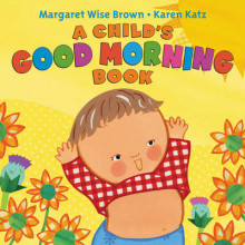A Child's Good Morning Book av Margaret Wise Brown (Pappbok)