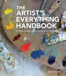 The Artist's Everything Handbook av Kate Wilson (Heftet)