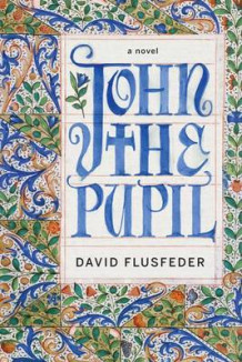 John the Pupil av David Flusfeder (Innbundet)