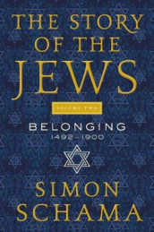 The Story of the Jews, Volume Two av Simon Schama (Innbundet)