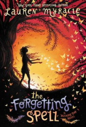 The Forgetting Spell av Lauren Myracle (Heftet)