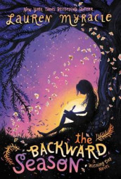 The Backward Season av Lauren Myracle (Heftet)