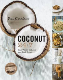 Coconut 24/7 av Pat Crocker (Heftet)