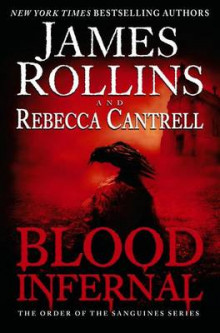Blood Infernal av James Rollins og Rebecca Cantrell (Innbundet)