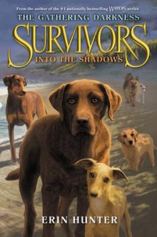 Survivors: The Gathering Darkness #3: Into the Shadows av Erin Hunter (Innbundet)