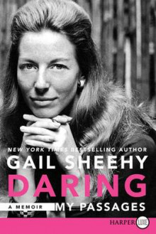 Daring: My Passages av Gail Sheehy (Heftet)