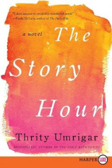 The Story Hour av Thrity Umrigar (Heftet)