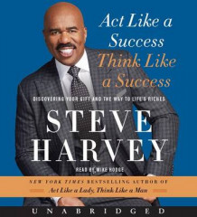 Act Like a Success, Think Like a Success Unabridged CD: Discovering the Way to Life's Riches av Steve Harvey (Lydbok-CD)
