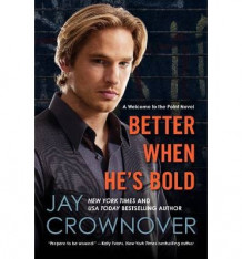 Better When He's Bold av Jay Crownover (Heftet)