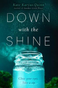 Down with the Shine av Kate Karyus Quinn (Innbundet)