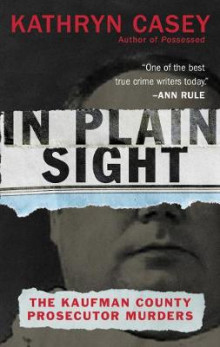 In Plain Sight av Kathryn Casey (Heftet)