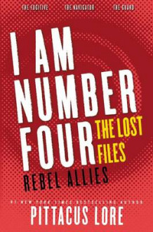 I Am Number Four: The Lost Files: Rebel Allies av Pittacus Lore (Heftet)