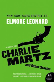 Charlie Martz and Other Stories av Elmore Leonard (Heftet)