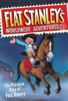 Flat Stanley's Worldwide Adventures #13: The Midnight Ride of Flat Revere av Jeff Brown (Innbundet)