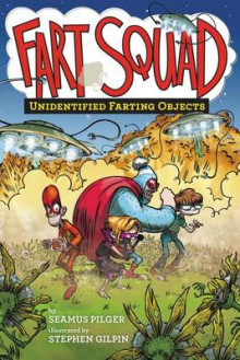 Fart Squad #3: Unidentified Farting Objects av Seamus Pilger (Innbundet)