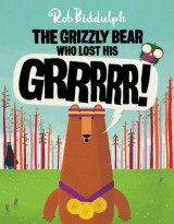Omslag - The Grizzly Bear Who Lost His Grrrrr!