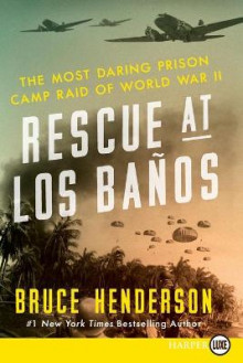 Rescue at Los Banos Large Print: The Most Daring Prison Camp Raid of World War II av Bruce Henderson (Heftet)