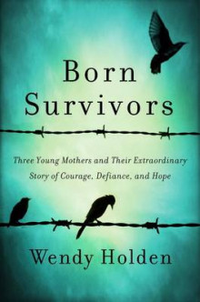 Born Survivors av Wendy Holden (Innbundet)
