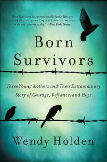 Born Survivors av Wendy Holden (Heftet)