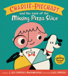 Charlie Piechart and the Case of the Missing Pizza Slice av Marilyn Sadler og Eric Comstock (Innbundet)