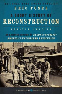 A Short History of Reconstruction, Updated Edition av Professor of History Eric Foner (Heftet)