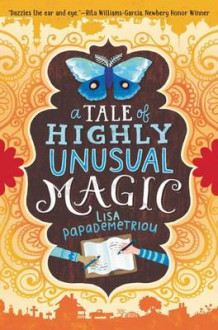 A Tale of Highly Unusual Magic av Lisa Papademetriou (Innbundet)