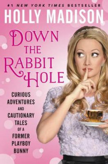 Down The Rabbit Hole av Holly Madison (Innbundet)