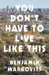 You Don't Have to Live Like This av Benjamin Markovits (Innbundet)