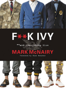 F--k Ivy and Everything Else av Mark McNairy (Innbundet)