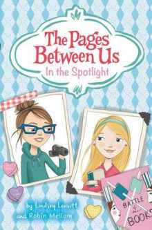 The Pages Between Us: In the Spotlight av Lindsey Leavitt (Innbundet)